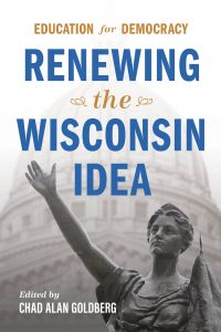 photo of cover of the book Education for Democracy: Renewing the Wisconsin Idea: